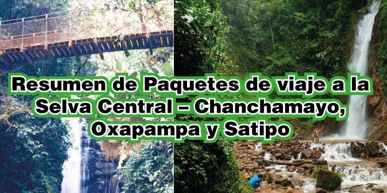 Resumen de Paquetes de viaje a la Selva Central – Chanchamayo, Oxapampa y Satipo
