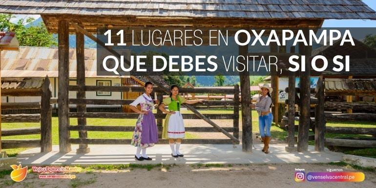 ¡11 lugares en Oxapampa, que debes visitar, SI O SI!